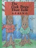 The Oak Trees That Talk/Spring