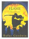 North Flame A Magical Fable for All Ages