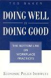 Doing Well by Doing Good: The Bottom Line on Workplace Practices