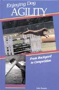 Enjoying Dog Agility: From Backyard to Competition - Julie Daniels - Hardcover