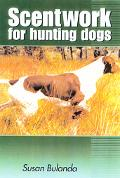 Scenting on the Wind Scent Work for Hunting Dogs