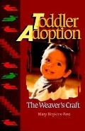 Toddler Adoption: The Weaver's Craft - Mary Hopkins-Best - Hardcover