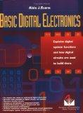 Basic Digital Electronics: Explains digital systems functions and how digital circuits are u...