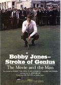 Bobby Jones-Stroke Of Genuis The Movie And The Man