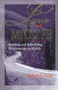 Love at Midlife Building and Rebuilding Relationships
