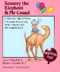 Sammy the Elephant and Mr Camel A Story to Help Children Overcome Enuresis While Discovering...