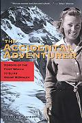 Accidental Adventurer Memoirs of the First Woman to Climb Mount McKinley