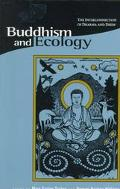 Buddhism and Ecology The Interconnection of Dharma and Deeds