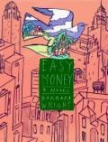 Easy Money A Novel