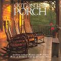 Out on the Porch An Evocation in Words and Pictures