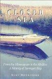Closed Sea: From the Manasquan to the Mullica; a History of Barnegat Bay