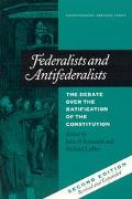 Federalists and Antifederalists The Debate over the Ratification of the Constitution