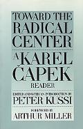 Toward the Radical Center A Karel Capek Reader