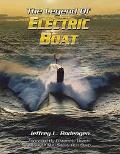 Legend of Electric Boat Serving the Silent Service