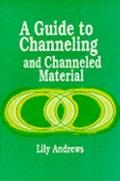 Guide to Channeling and Channeled Material