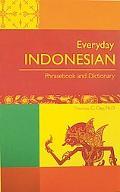 Everyday Indonesian Phrasebook & Dictionary
