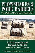 Plowshares & Pork Barrels The Political Economy of Agriculture