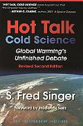Hot Talk Cold Science Global Warninng's Unfinished Debate