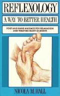 Reflexology a Way to Better Health Foot and Hand Massage for Relaxation and Treating Many Ai...