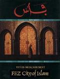 Fez, City of Islam City of Islam