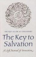 Key to Salvation A Sufi Manual of Invocation