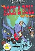 Can Rock & Roll Save The World? An Illustrated History Of Music And Comics