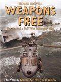 Weapons Free: The Story of a Gulf War Helicopter Pilot