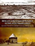 Iron Age And Roman Settlement in the Upper Thames Valley Excavations at Claydon Pike And Oth...
