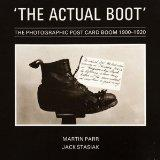 The Actual Boot: Photographic Postcard Boom, 1900-20