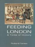 Feeding London A Taste of History