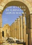 The Severan Buildings at Lepcis Magna, an Architectural Survey