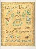 William and Dorothy: Dove Cottage Years, 1799-1808