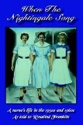 When the Nightingale Sang A Nurse's Life in the 1950's & 1960's