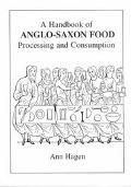 Handbook of Anglo-Saxon Food Processing and Consumption