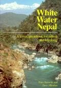Whitewater Nepal: A Rivers Guidebook for Rafting and Kayaking