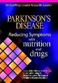 Parkinson's Disease - Reducing Symptoms With Nutrition And Drugs