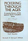 Pickering Through the Ages: A Concise History of This Ancient North Yorkshire Town
