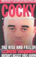 Cocky The Rise and Fall of Curtis Warren, Britain's Biggest Drug Baron