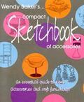 Wendy Baker's Compact Sketchbook of Accessories
