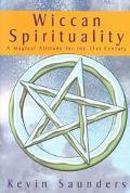 Wiccan Spirituality A System of Wiccan Spirituality and Magic for the 21st Century
