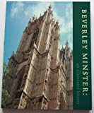 Beverley Minster: An Illustrated History