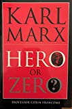 Karl Marx: Hero or Zero?