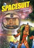 Spacesuit : A History Through Fact and Fiction