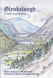 Glendalough : A Celtic Soul Journey