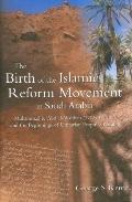 Birth of the Islamic Reform Movement in Saudi Arabia Muhammad B. 'abd Al-wahhab (1703/4-1792...