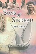 Sons of Sinbad An Account of Sailing With the Arabs in Their Dhows, In the Red Sea, Round th...