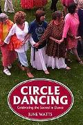 Circle Dancing Celebrating the Sacred in Dance