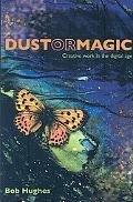 Dust or Magic, Creative Work in the Digital Age