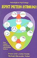 Aspect Pattern Astrology A New Holistic Horoscope Interpretation Method