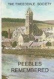 Peebles Remembered: Memories of Peebles